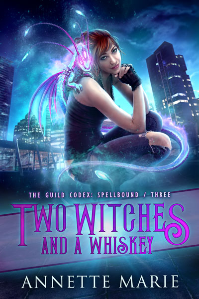 Two Witches and a Whiskey - urban fantasy by Annette Marie