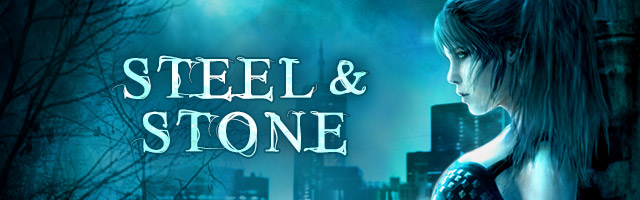 Steel & Stone — YA Urban Fantasy series by Annette Marie